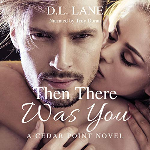 Then There Was You Audiobook By D.L. Lane cover art
