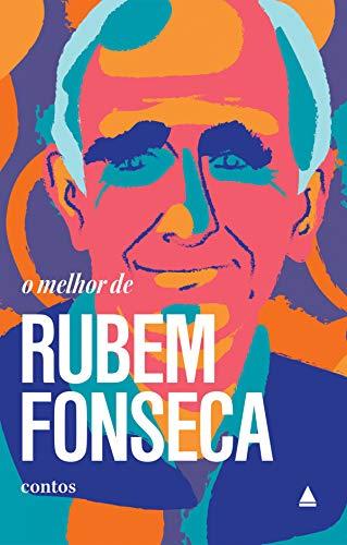 """O melhor de Rubem Fonseca: Contos (Coleção """"O melhor de"""")"""