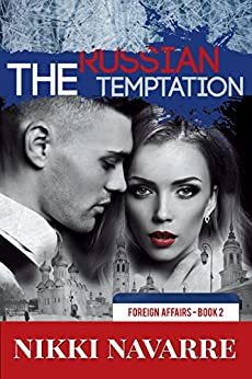 The Russian Temptation (Book Two) (Foreign Affairs 2) by [Nikki Navarre]