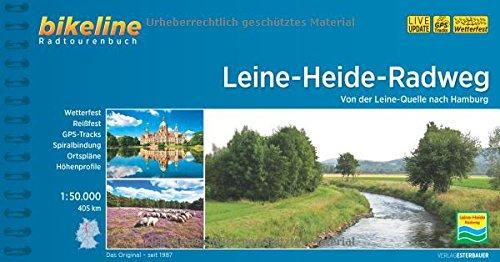 Leine-Heide-Radweg.Von der Leine-Quelle nach Hamburg, 1:50.000,410 km,GPS-Tracks,wetterfest/reißfest: Von der Leine-Quelle nach Hamburg, 405 km (Bikeline Radtourenbücher)