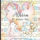 Albira: Mi Primer Año: Recuerde y celebre el primer año de su bebé con este diario para bebés