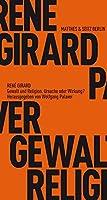 Gewalt und Religion: Gespraeche mit Wolfgang Palaver