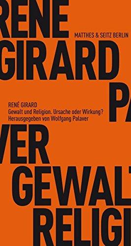 Gewalt und Religion: Gespräche mit Wolfgang Palaver (Fröhliche Wissenschaft)