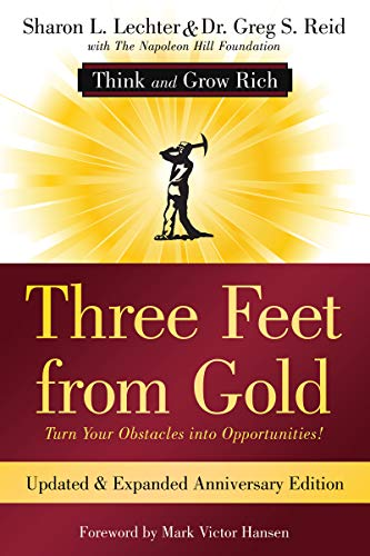 Three Feet from Gold: Updated Anniversary Edition: Turn Your Obstacles into Opportunities! (Think and Grow Rich)