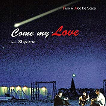 Come My Love