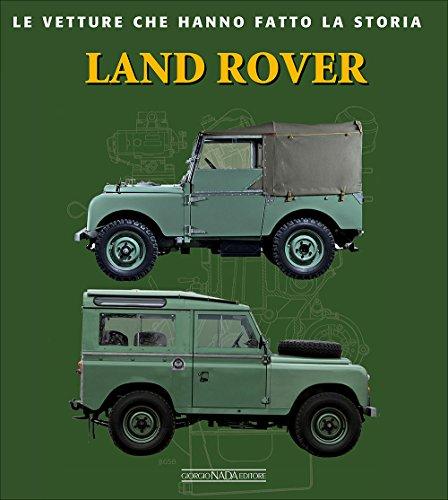 Land Rover. Ediz. Illustrata