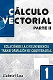 Cálculo vectorial libro 1-parte II: Ecuación de la circunferencia y Transformación de coordenadas