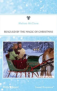 Rescued By The Magic Of Christmas by [Melissa McClone]