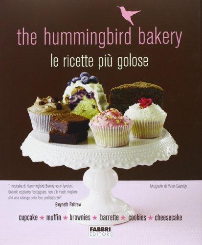 The Hummingbird Bakery. Le ricette più golose