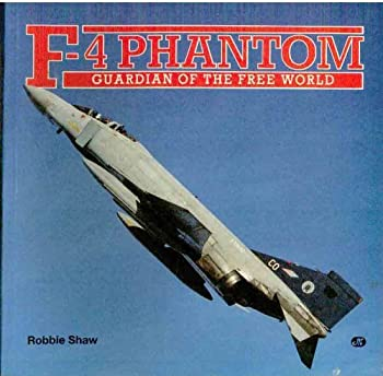 F-4 Phantom: Guardian of the Free World 0879383917 Book Cover