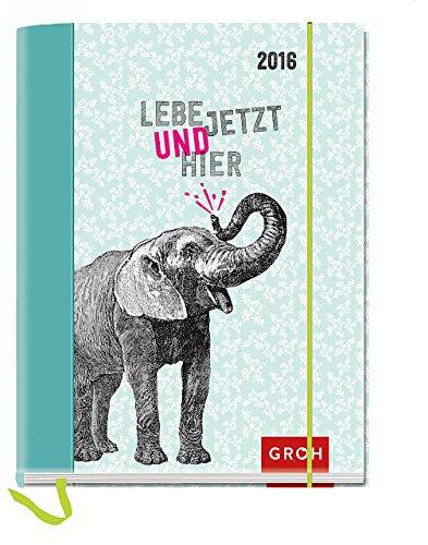 Lebe jetzt und hier 2016: Taschenkalender