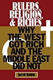 Rulers, Religion, and Riches: Why the West Got Rich and the Middle East Did Not (Cambridge Studies in Economics, Choice, and Society) - Jared Rubin