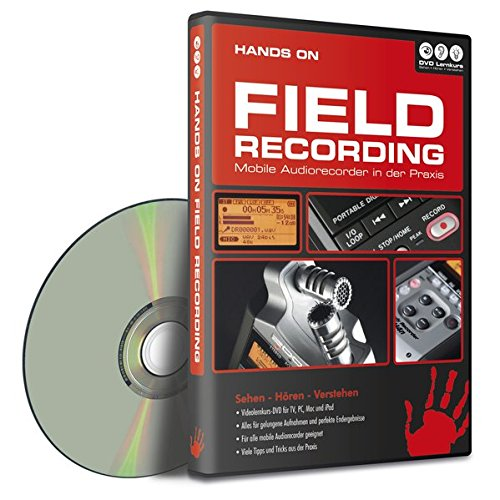 Hands on Field Recording - Mobile Audiorecorder in der Praxis (TV+PC+Mac+iPad)