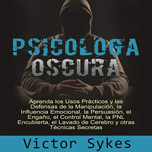 Psicología Oscura [Dark Psychology] Audiobook By Victor Sykes cover art