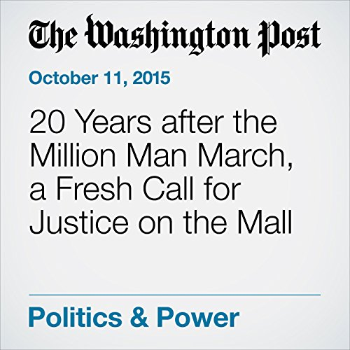 20 Years after the Million Man March, a Fresh Call for Justice on the Mall cover art