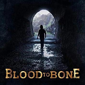 Blood to Bone
