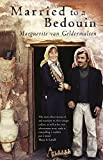 Married to a Bedouin - Marguerite Van Geldermalsen