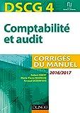 DSCG 4 - Comptabilité et audit - 2016/2017 - 7e éd. - Corrigés du manuel - Corrigés du manuel (2016-2017)