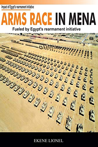 Arms Race in MENA: Fueled by Egypt's Rearmament Initiative