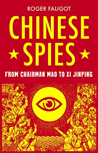 Chinese Spies: From Chairman Mao to Xi Jinping