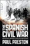The Spanish Civil War: Reaction, Revolution and Revenge