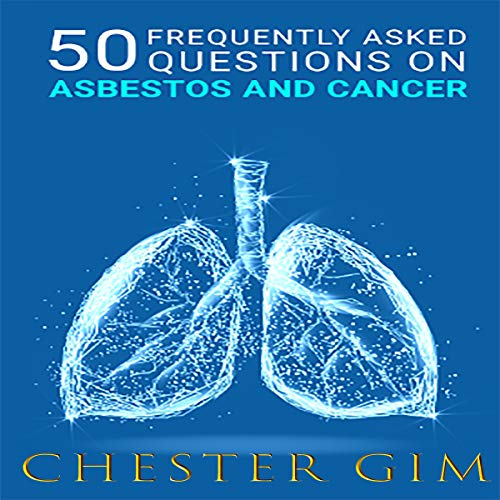50 Frequently Asked Questions on Asbestos and Cancer audiobook cover art