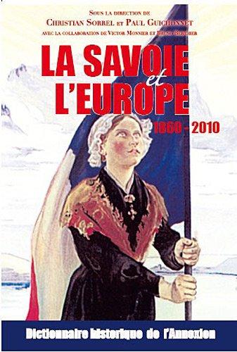 La Savoie et l'Europe 1860-2010 : Dictionnaire historique de l'annexion