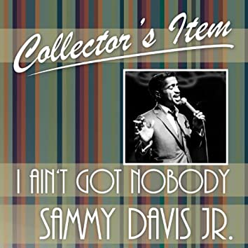 Collector´s Item (I Ain't Got Nobody)