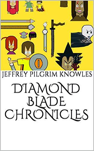 Diamond Blade Chronicles: Diamond Blade Chronicles (English Edition)