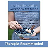 The Intuitive Eating Workbook for Teens: A Non-Diet, Body Positive Approach to Building a Healthy Relationship with Food - Elyse Resch MS  RDN  CEDRD  FAND