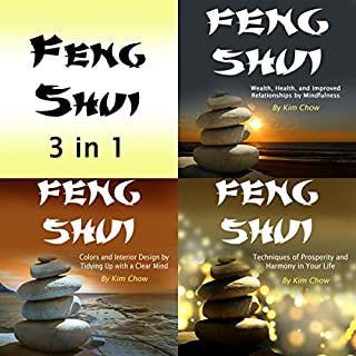 Feng Shui     3 in 1 Lifestyle and Interior Design for Your Life and Happiness              By:                                                                                                                                 Kim Chow                               Narrated by:                                                                                                                                 Scott Clem                      Length: 3 hrs and 2 mins     5 ratings     Overall 5.0