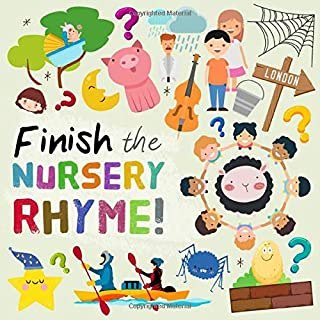 Finish The Nursery Rhyme!: A Fun Guessing Game for 2-5 Year Olds