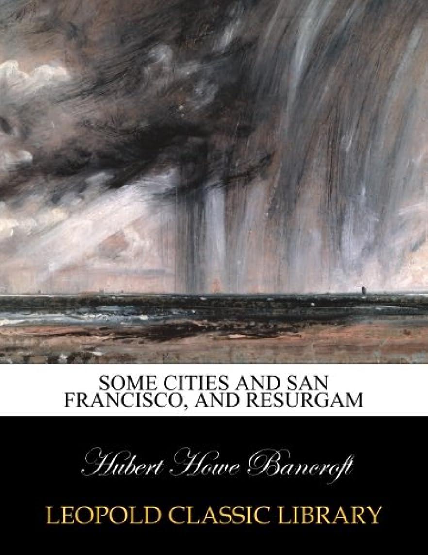 濃度状態疎外するSome cities and San Francisco, and Resurgam