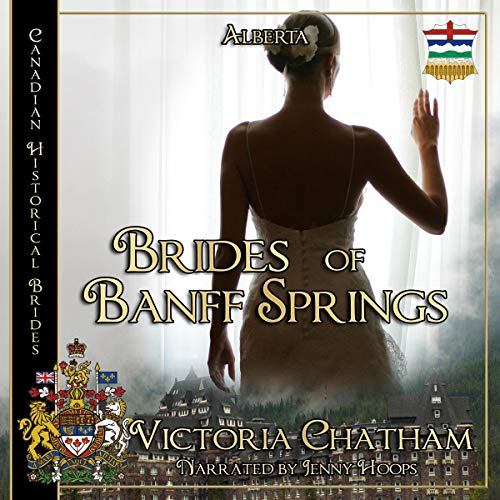 Brides of Banff Springs: The Canadian Historical Brides Series, Book 1