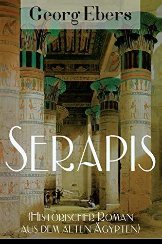 Serapis (Historischer Roman aus dem alten Ägypten)