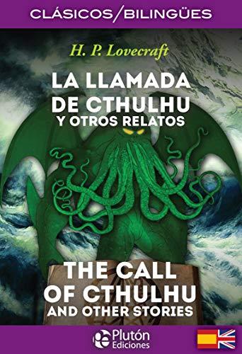La Llamada de Cthulhu y otros Relatos/ The Call Of Cthulhu And Other Stories (Colección Clásicos Bilingües)