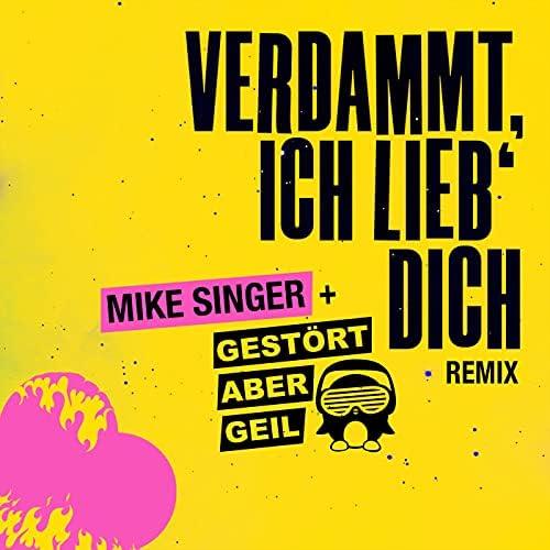 Mike Singer feat. Gestört aber Geil