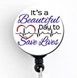 It's a Beautiful Day to Save Lives - Retractable Badge Reel with Swivel Clip and Extra-Long 34 inch Cord - Badge Holder