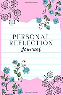 Personal Reflection Journal: Inspirational Personal Goals Notebook Reminding You of Aspiring to Live Your best Life