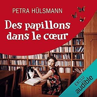 Des papillons dans le cœur                   De :                                                                                                                                 Petra Hülsmann                               Lu par :                                                                                                                                 Camille Lamache                      Durée : 11 h et 29 min     33 notations     Global 4,4