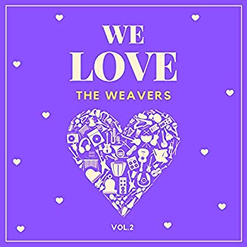 We Love the Weavers, Vol. 2