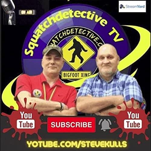 Squatch-D TV Podcast By Steve Kulls cover art