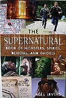 スーパーナチュラル/SUPERNATURAL BOOK OF MONSTERS, SPIRITS DEMONS AND GHOULS 海外ドラマ