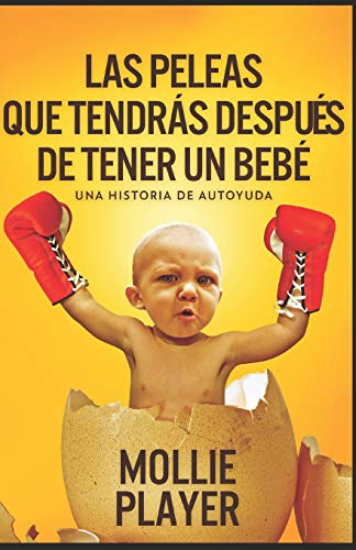 Las peleas que tendrás después de tener un bebé - una historia de autoyuda: En Español