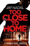 Too Close To Home (A Thomas Cade Thriller Book 3)