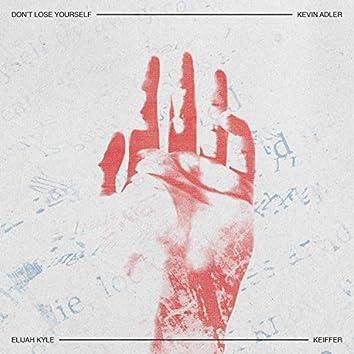 Don't Lose Yourself (feat. Elijah Kyle & Keiffer)