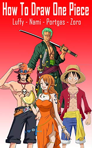 How To Draw One Piece - Luffy, Nami, Portgas, Zoro | Step by Step tutorial (English Edition)