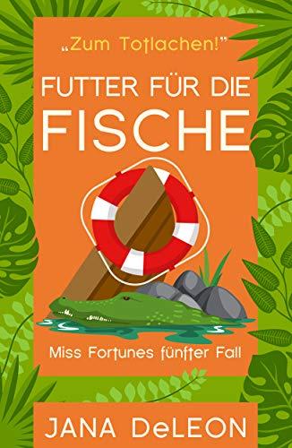 Futter für die Fische (Ein Miss-Fortune-Krimi 5)