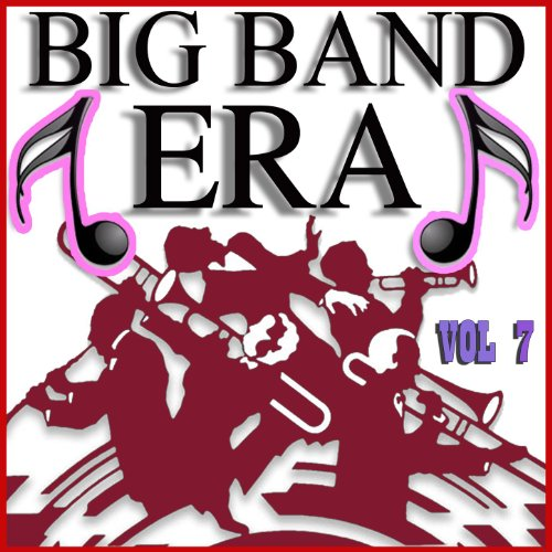 Big Band Era Vol 7