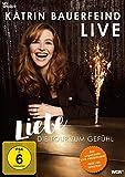 Katrin Bauerfeind Live - Liebe: Die Tour zum Gefühl